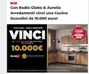 CON RADIO GLOBO & AURELIA ARREDAMENTI VINCI UNA CUCINA SCAVOLINI DA 10.000 EURO!