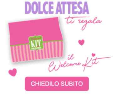 Dolce Attesa Welcome Kit in omaggio